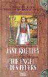 Die Engel des Feuers - Jane Routley, Barbara Röhl