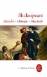 Hamlet-Othello-Macbeth - William Shakespeare