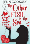 The Other Fish in the Sea (Grab Your Pole, #2) - Jenn Cooksey