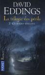 Ceux-qui-brillent (La Trilogie des Périls, #2) - David Eddings
