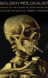 Golden Holocaust: Origins of the Cigarette Catastrophe and the Case for Abolition - Robert N. Proctor