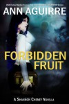 Forbidden Fruit - Ann Aguirre