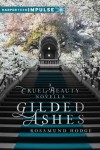 Gilded Ashes (Harperteen Impulse) - Rosamund Hodge