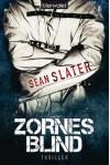 Zornesblind: Thriller - Sean Slater
