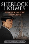 Sherlock Holmes - Murder on the Impulsive (The Kohada Collection) - Mike Hogan
