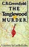C. B. Greenfield--The Tanglewood Murder - Lucille Kallen