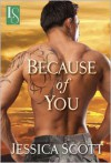 Because of You  - Jessica Scott