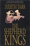 The Shepherd Kings - Judith Tarr