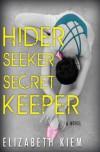Hider, Seeker, Secret Keeper - Elizabeth Kiem