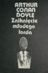 Zniknięcie młodego lorda - Jan Stanisław Zaus, Jerzy Regawski, Jan Meysztowicz, Witold Engel, Irena Szeligowa,  Arthur Conan Doyle