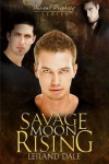 Savage Moon Rising (Ancient Prophecy Series) - Leiland Dale