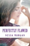 Perfectly Flawed - Nessa Morgan