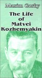 The Life of Matvei Kozhemyakin - Maxim Gorky