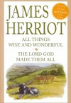 All Things Wise and Wonderful/the Lord God Made Them All - James Herriot