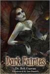 Dark Fairies - Bob Curran, Ian  Daniels