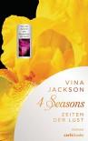 4 Seasons - Zeiten der Lust: Roman Band 1 - Vina Jackson, Susanne Aeckerle, Marion Balkenhol