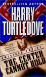 American Empire: The Center Cannot Hold - Harry Turtledove