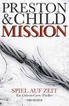 Mission   Spiel Auf Zeit ein Gideon Crew Thriller - Douglas Preston, Lincoln Child, Michael Benthack
