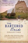 The Bartered Bride Romance Collection: 9 Historical Stories of Arranged Marriages - Cathy Marie Hake, JoAnn A. Grote, Kelly Eileen Hake, Amy Rognlie