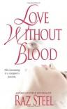 Love Without Blood - Raz Steel
