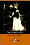 That Mainwaring Affair (Dodo Press) - Anna Maynard Barbour