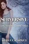 Subversive - Rebecca Royce