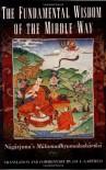The Fundamental Wisdom of the Middle Way: Nagarjuna's Mulamadhyamakakarika - Nagarjuna
