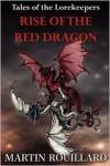 Rise of the Red Dragon - Martin Rouillard