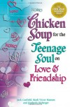 Chicken Soup for the Teenage Soul on Love & Friendship - Jack Canfield, Mark Victor Hansen, Kimberly Kirberger
