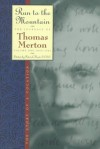 Run to the Mountain: The Journals of Thomas Merton, V. 1 - Thomas Merton, Patrick Hart