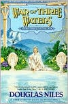 War of Three Waters: The Watershed Trilogy 3 - Douglas Niles