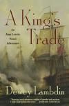 A King's Trade (Alan Lewrie, #13) - Dewey Lambdin