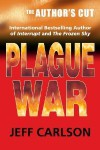 Plague War: The Author's Cut - Jeff  Carlson