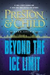 Beyond the Ice Limit: A Gideon Crew Novel (Gideon Crew Series) - Douglas Preston, Lincoln Child