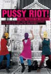 Pussy Riot!: A Punk Prayer For Freedom - Pussy Riot