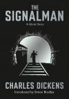 The Signalman: A Ghost Story - Charles Dickens, Simon Bradley