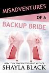 Misadventures of a Backup Bride (Misadventures series, Book 4) - Shayla Black