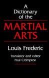 A Dictionary of the Martial Arts - Louis Frederic, Paul Crompton