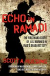 Echo in Ramadi: The Firsthand Story of US Marines in Iraq's Deadliest City - Scott A. Huesing, Major General James Livingston