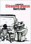 Cleaning House - Barry Kalb