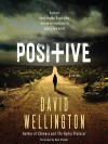 Positive: A Novel - Nick Podehl, David Wellington