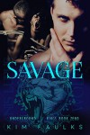 Savage (Underground Kings Book 0) - Kim Faulks, Eden Connor, Eden Connor, Naomi McCabe