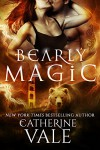 Bearly Magic: (Bear Meets Girl: BBW Paranormal Shapeshifter Werebear Romance) - Catherine Vale