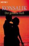 Der Goldene Kuss - Heinz G. Konsalik