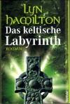 Das keltische Labyrinth - Lyn Hamilton