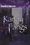 Kandy Fangs - David G Shrock