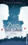 Zwei fürs Leben: Roman - Julia Hanel