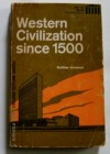Western Civilization Since 1500 - Walther Kirchner