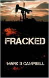 Fracked - Mark D. Campbell