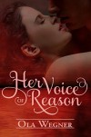 Her Voice of Reason - Ola Wegner